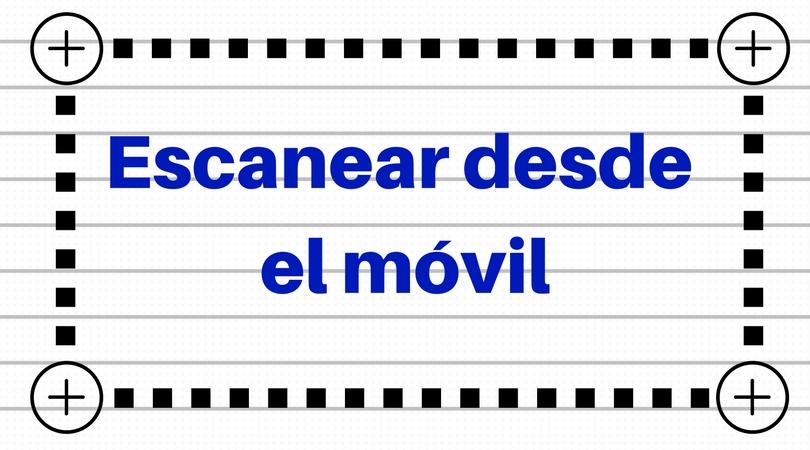 Escanear desde el móvil blog