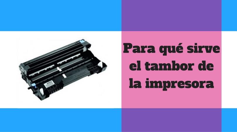 Tambor láser de impresora ¿Que es? y ¿Para qué sirve?