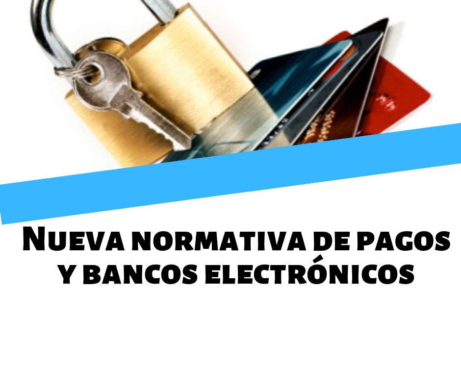 Nueva normativa de pagos y bancos electrónicos 2